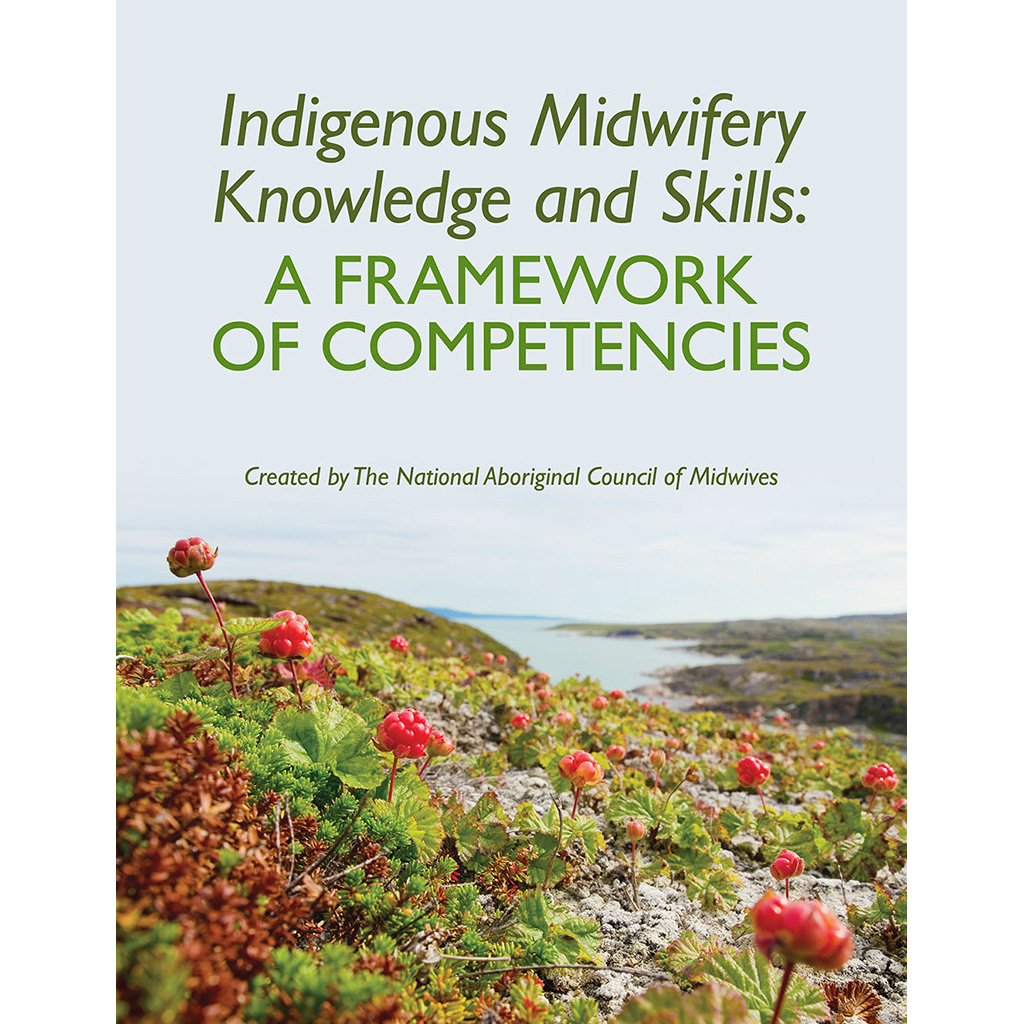 Indigenous Midwifery Knowledge and Skills: A Framework of Competencies
