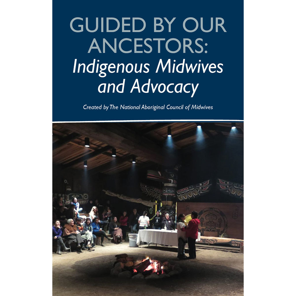 Guided by our Ancestors: Indigenous Midwives and Advocacy